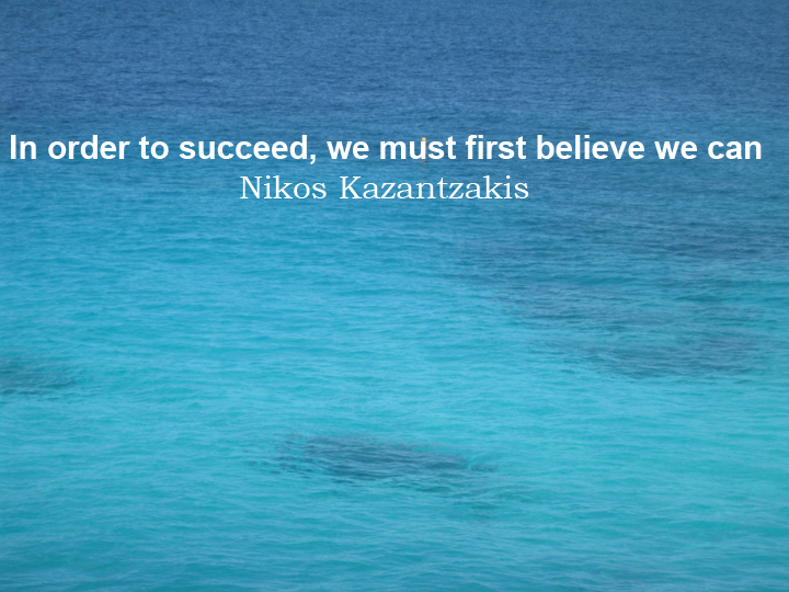 Believe you can quote Nikos Kazantzakis